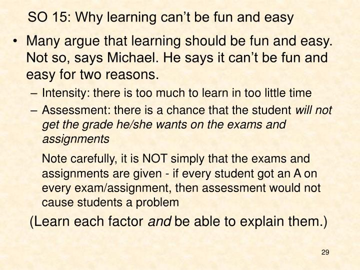 SO 15: Why learning can't be fun and easy
