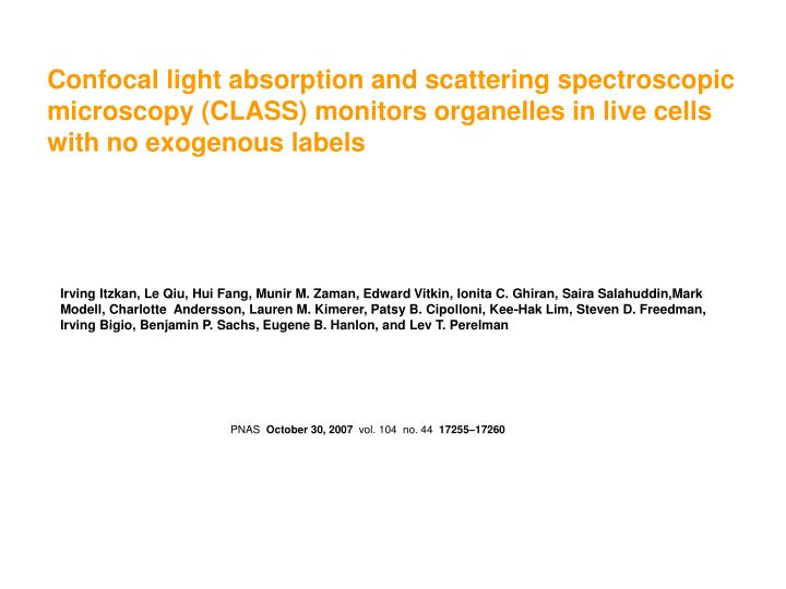 Confocal light absorption and scattering spectroscopic microscopy (CLASS) monitors organelles in live cells with no exogenous labels