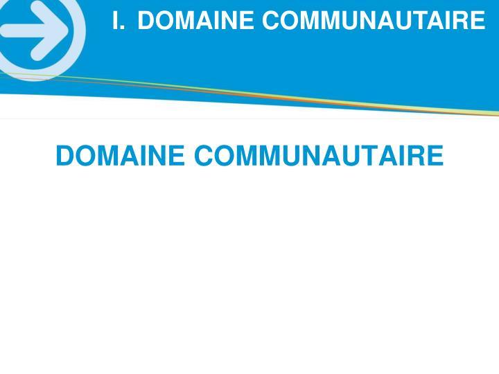 DOMAINE COMMUNAUTAIRE