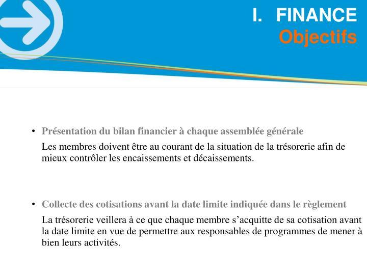 Présentation du bilan financier à chaque assemblée générale