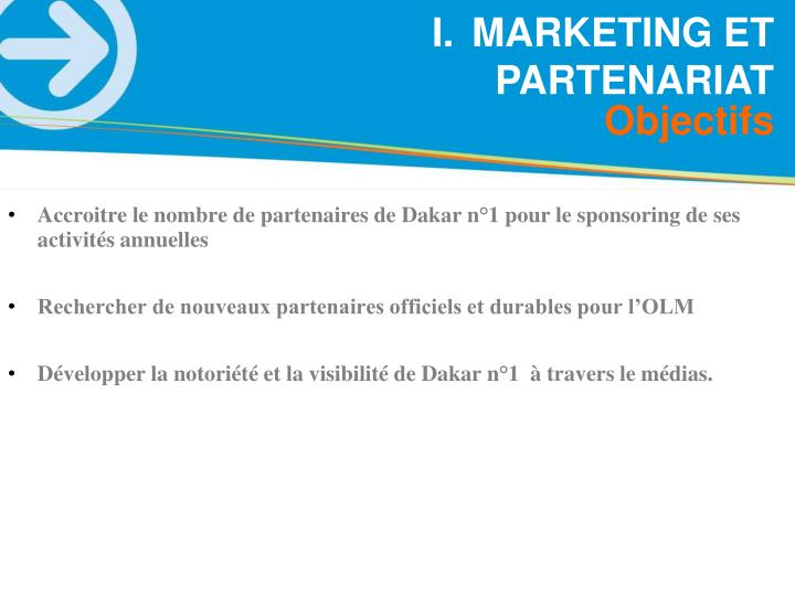 Accroitre le nombre de partenaires de Dakar n°1 pour le sponsoring de ses activités annuelles