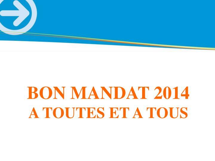 BON MANDAT 2014