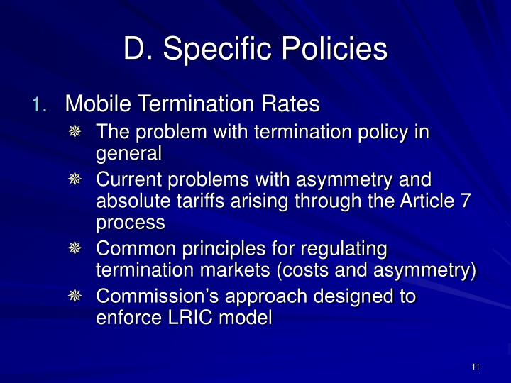 D. Specific Policies