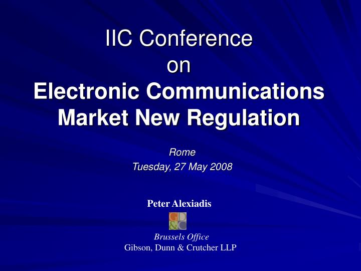 Iic conference on electronic communications market new regulation