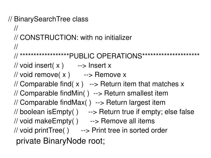 // BinarySearchTree class