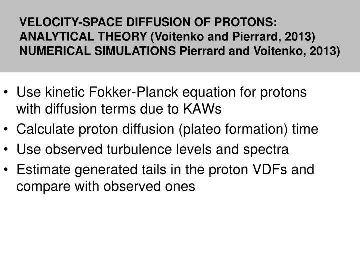 Use kinetic Fokker-Planck equation for protons with diffusion terms due to KAWs