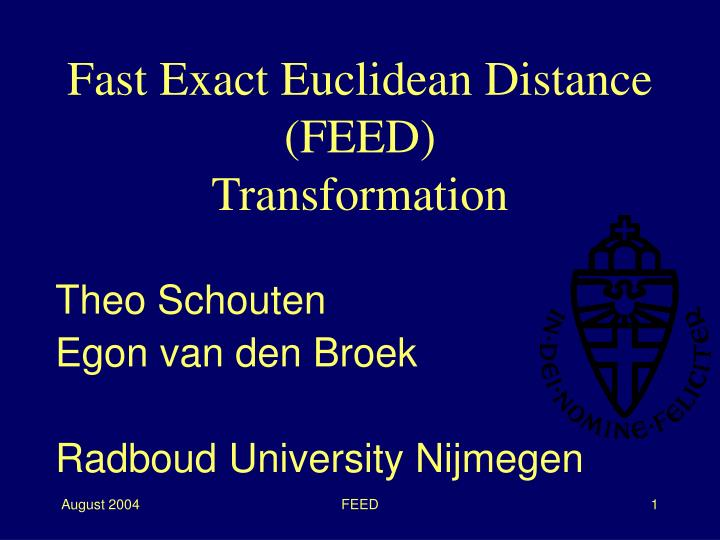 fast exact euclidean distance feed transformation