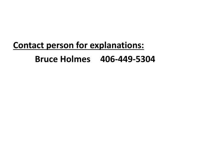 Contact person for explanations: