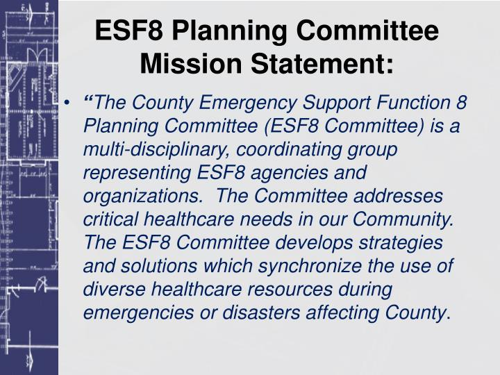 ESF8 Planning Committee Mission Statement: