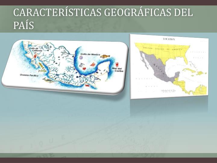 Características geográficas del país