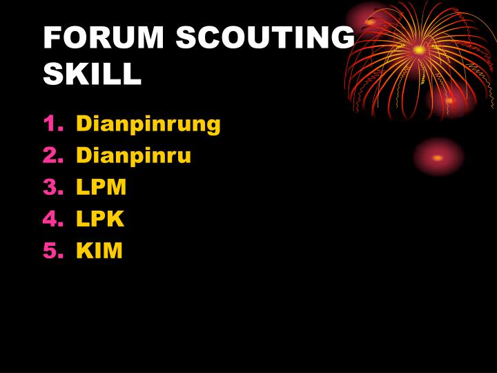 FORUM SCOUTING SKILL