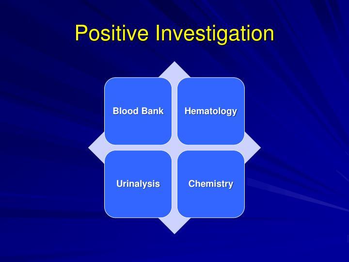 Positive Investigation