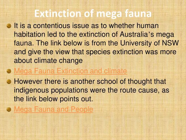 Extinction of mega fauna