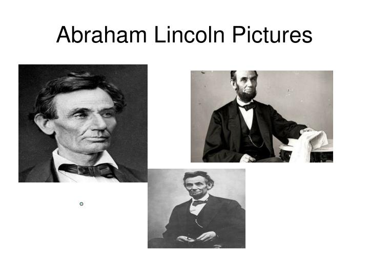 Abraham Lincoln Pictures