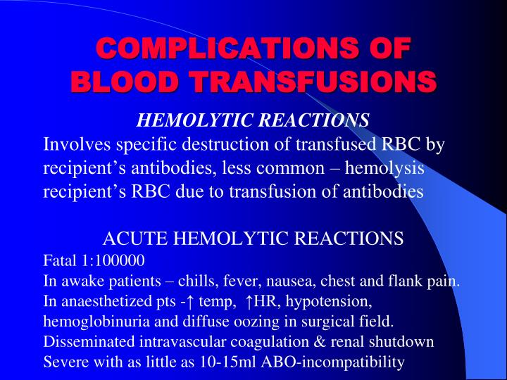 COMPLICATIONS OF BLOOD TRANSFUSIONS