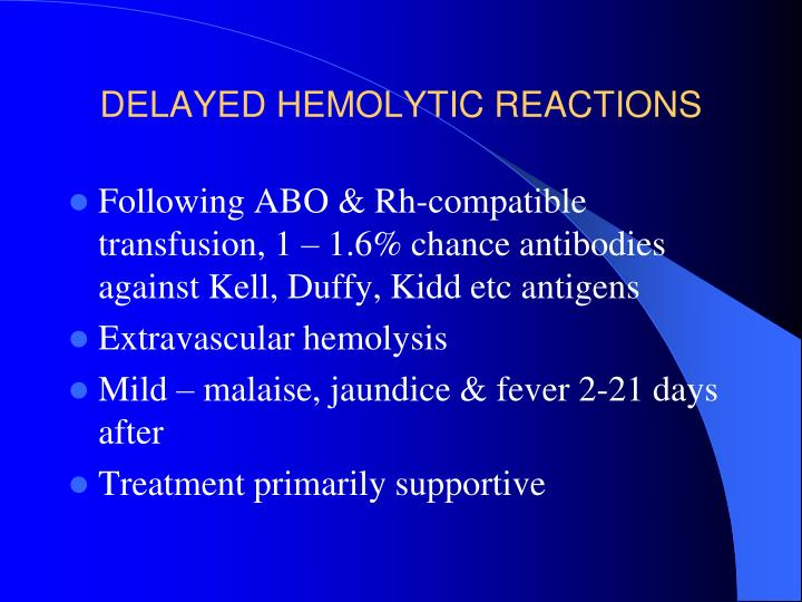 DELAYED HEMOLYTIC REACTIONS