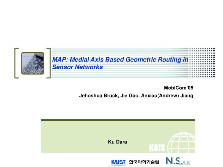 Map medial axis based geometric routing in sensor networks