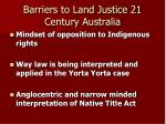 barriers to land justice 21 century australia