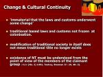change cultural continuity