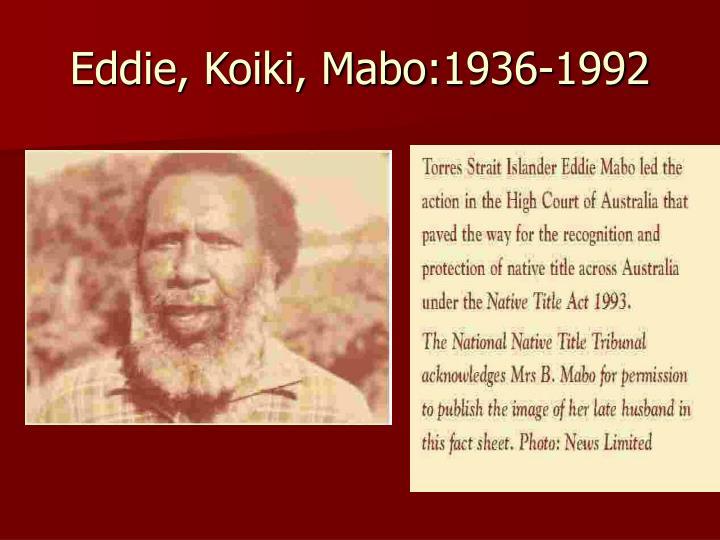 Eddie, Koiki, Mabo:1936-1992