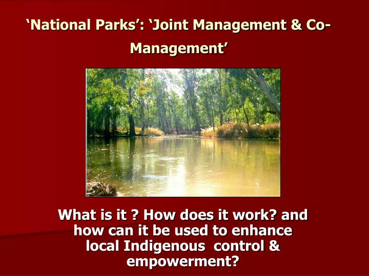 'National Parks': 'Joint Management & Co-Management'