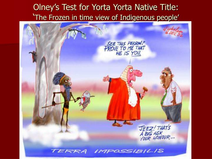 Olney's Test for Yorta Yorta Native Title: