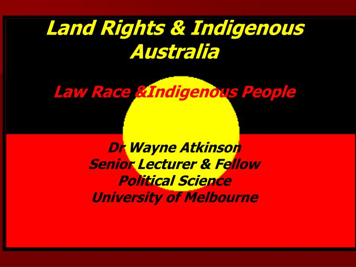 Land Rights & Indigenous Australia