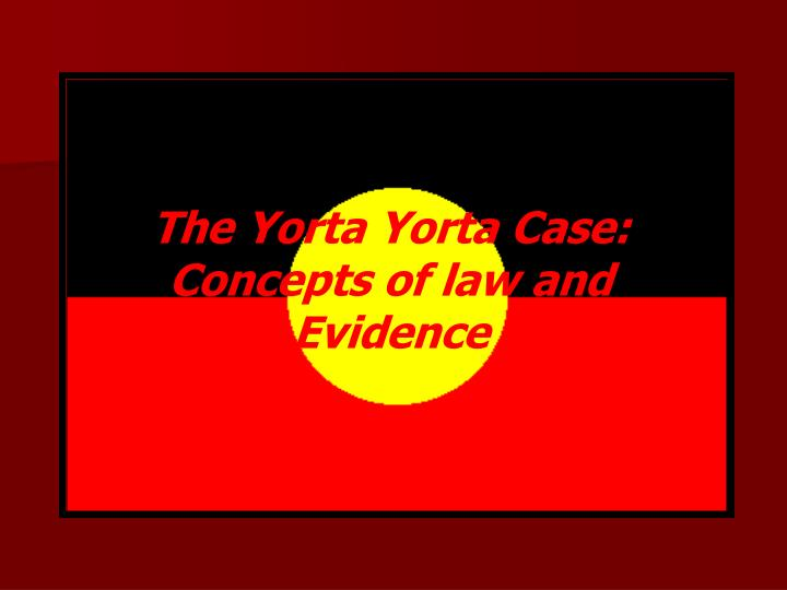 The Yorta Yorta Case: Concepts of law and Evidence