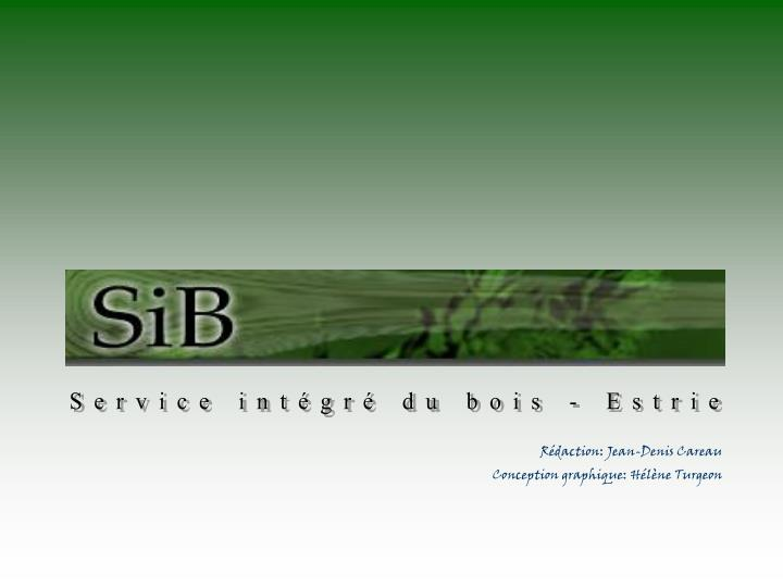 Service intégré du bois - Estrie