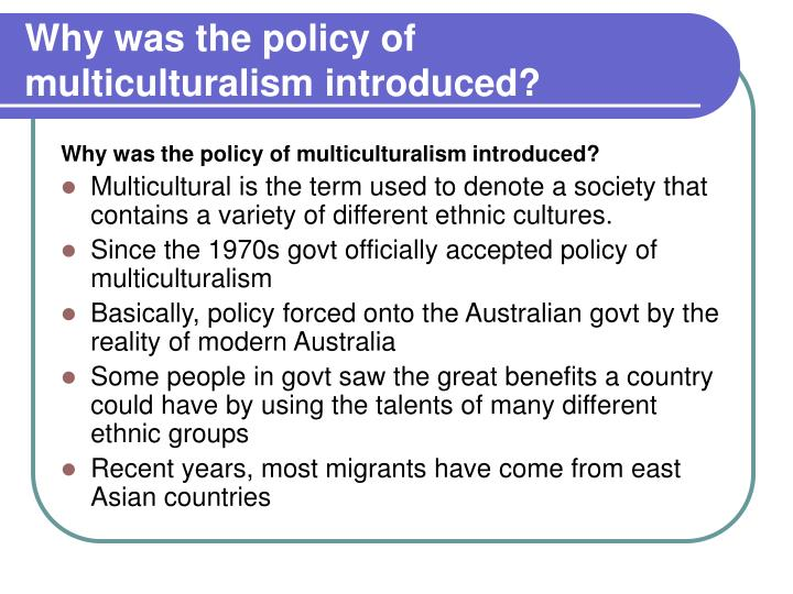 Why was the policy of multiculturalism introduced?