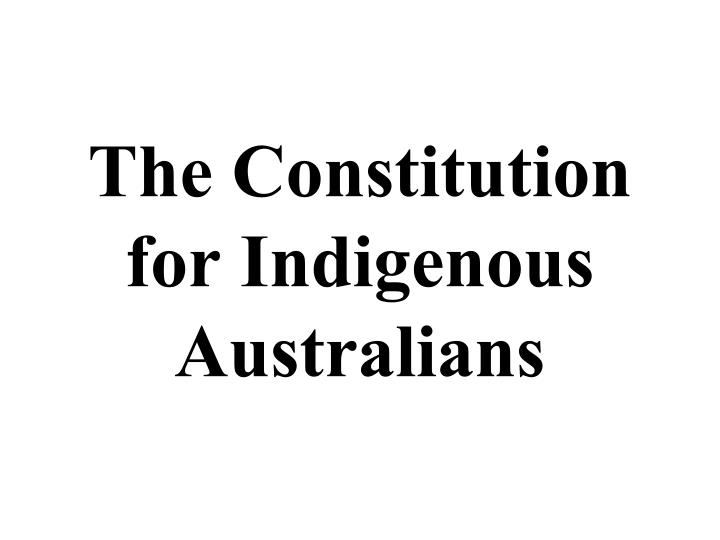 The Constitution for Indigenous Australians