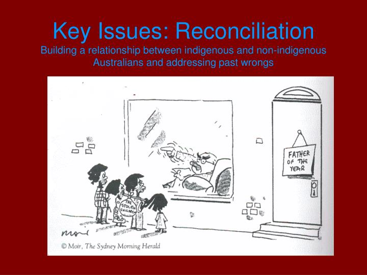 Key Issues: Reconciliation