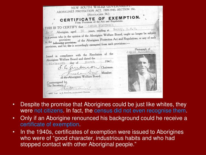 Despite the promise that Aborigines could be just like whites, they were