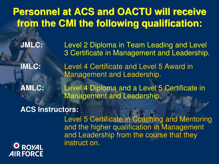 Personnel at ACS and OACTU will receive from the CMI the following qualification: