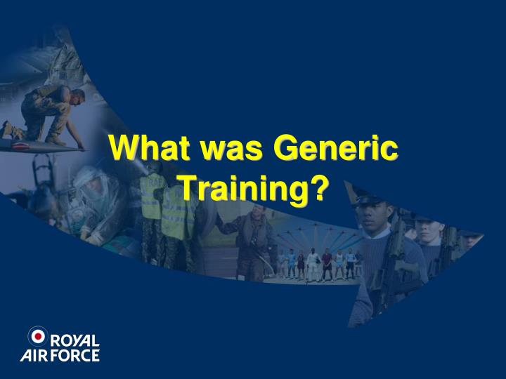 What was Generic Training?