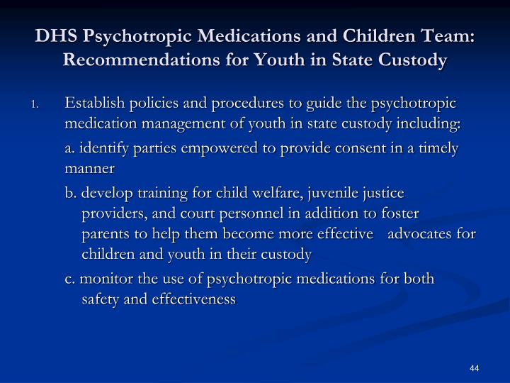 DHS Psychotropic Medications and Children Team: Recommendations for Youth in State Custody