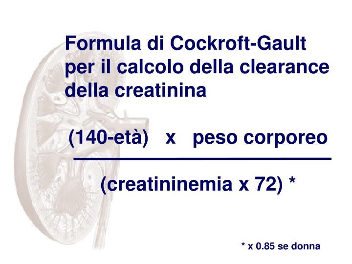 Formula di Cockroft-Gault per il calcolo della clearance della creatinina