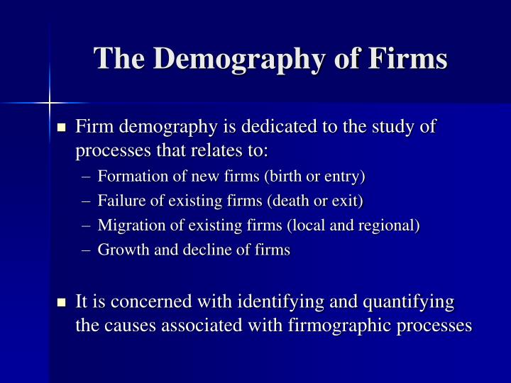 The Demography of Firms