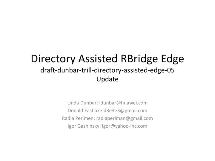 Directory assisted rbridge edge draft dunbar trill directory assisted edge 05 update