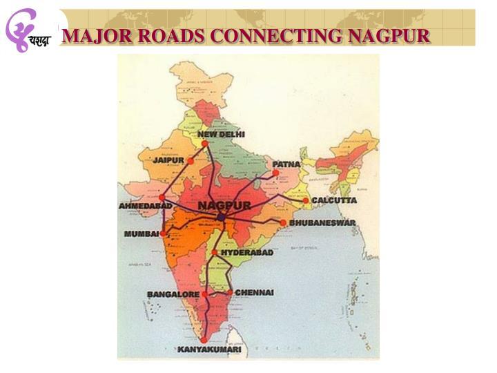 MAJOR ROADS CONNECTING NAGPUR