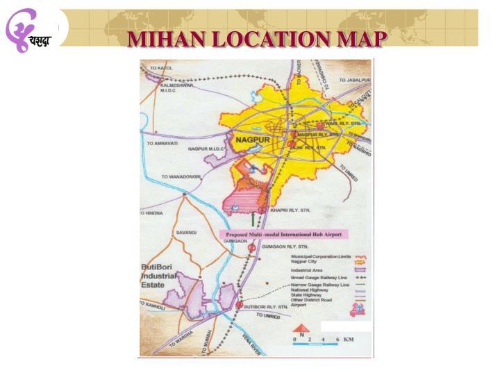 MIHAN LOCATION MAP