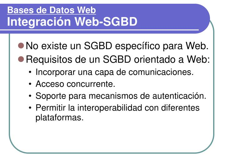 No existe un SGBD específico para Web.