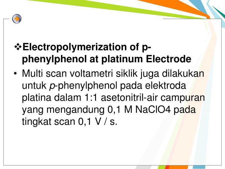 Electropolymerization of p-phenylphenol at platinum Electrode