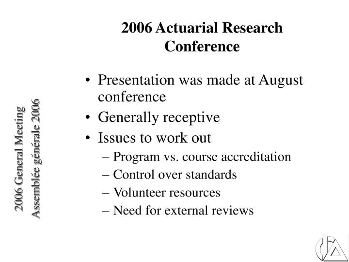 2006 Actuarial Research Conference