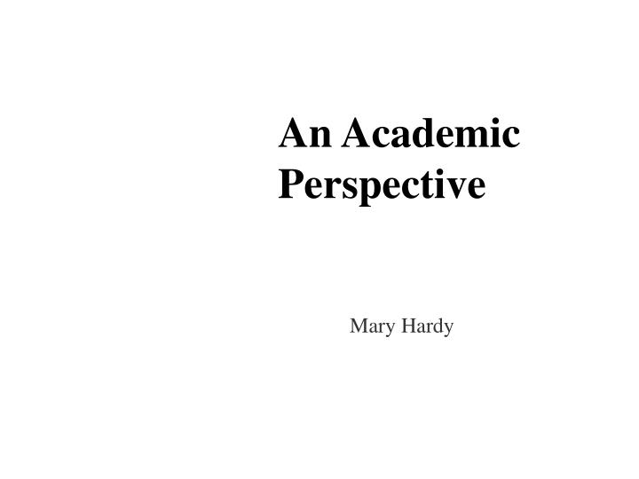 An Academic Perspective