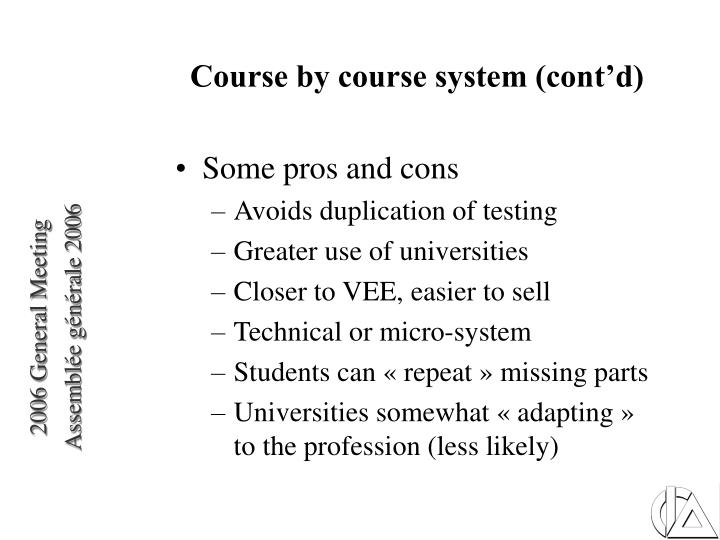 Course by course system (cont'd)
