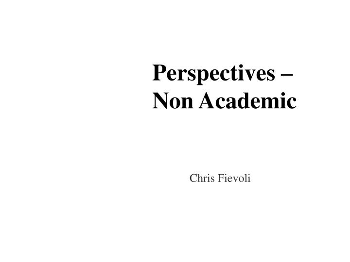 Perspectives – Non Academic