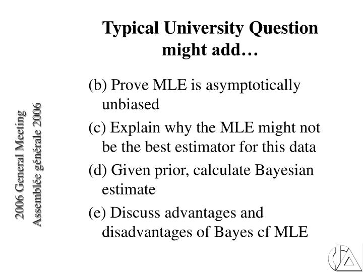Typical University Question might add…