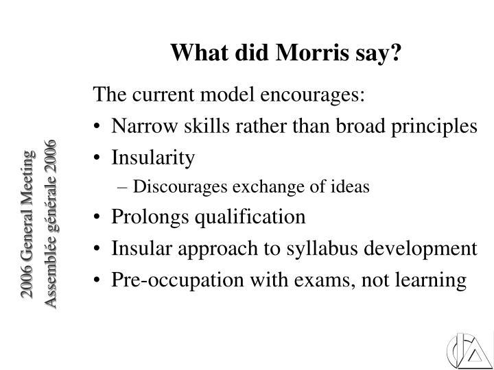 What did Morris say?