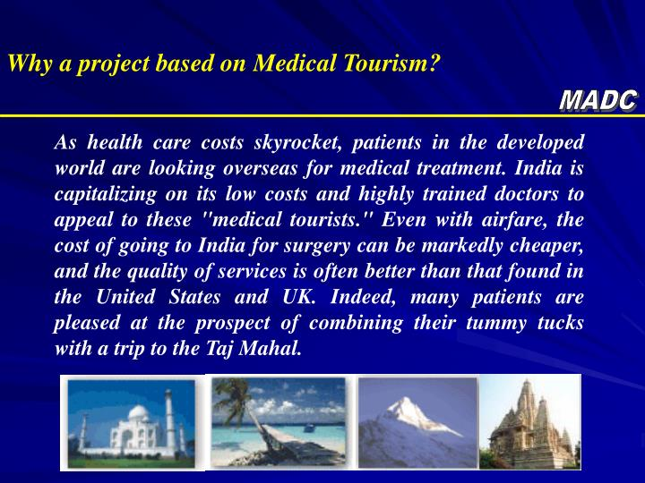 Why a project based on Medical Tourism?